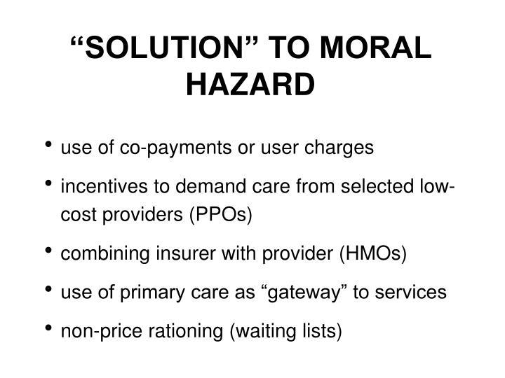 """SOLUTION"" TO MORAL HAZARD"