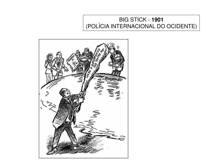 BIG STICK -