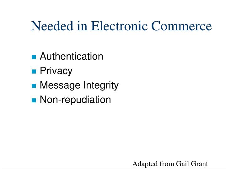 Needed in Electronic Commerce