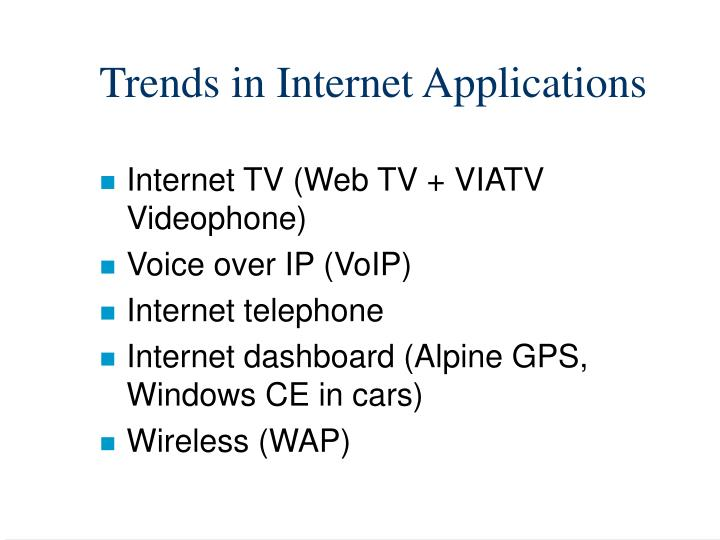 Trends in Internet Applications