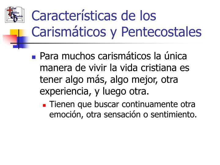 Características de los Carismáticos y Pentecostales
