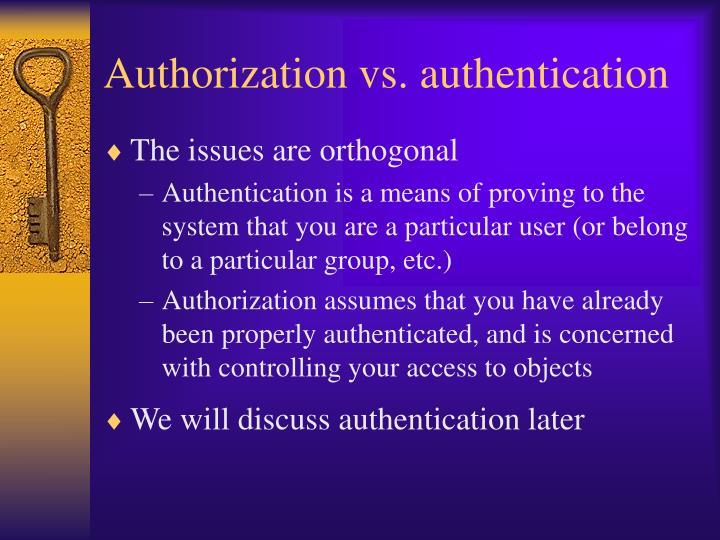 Authorization vs. authentication
