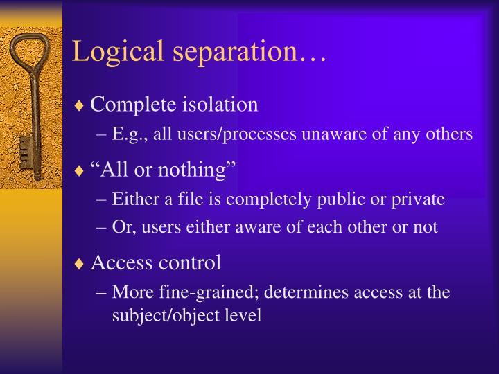 Logical separation…