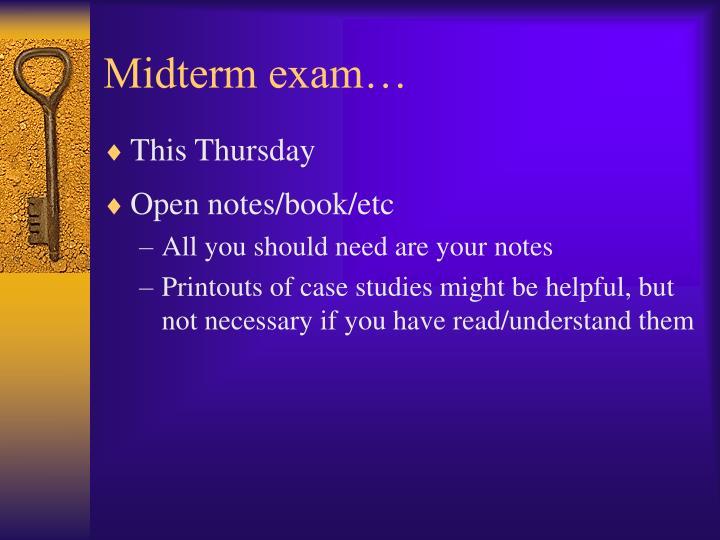 Midterm exam…