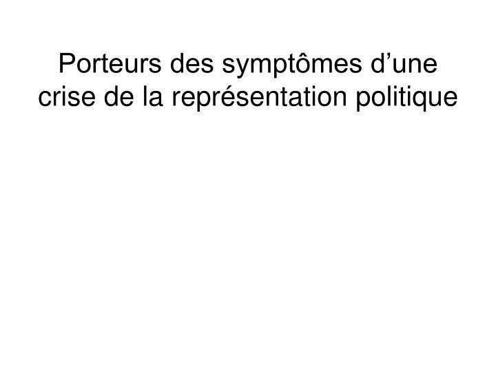 Porteurs des symptômes d'une crise de la représentation politique
