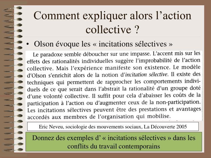 Comment expliquer alors l'action collective ?