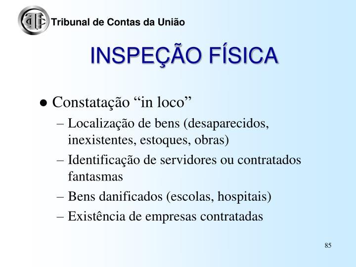 INSPEÇÃO FÍSICA