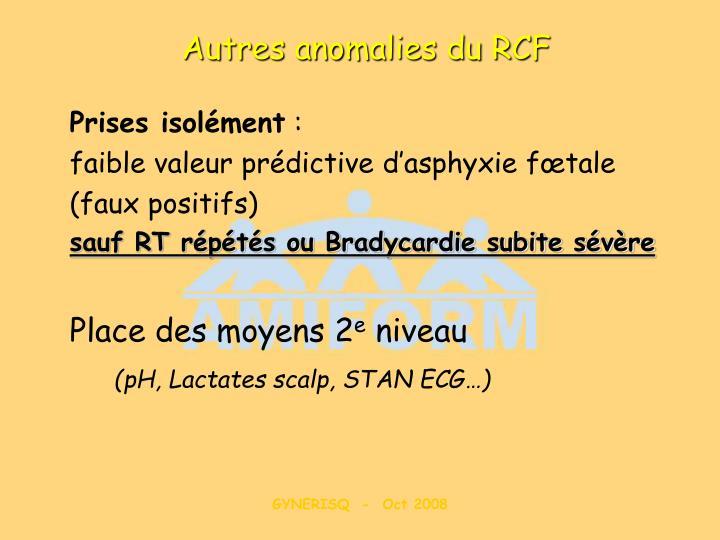 Autres anomalies du RCF