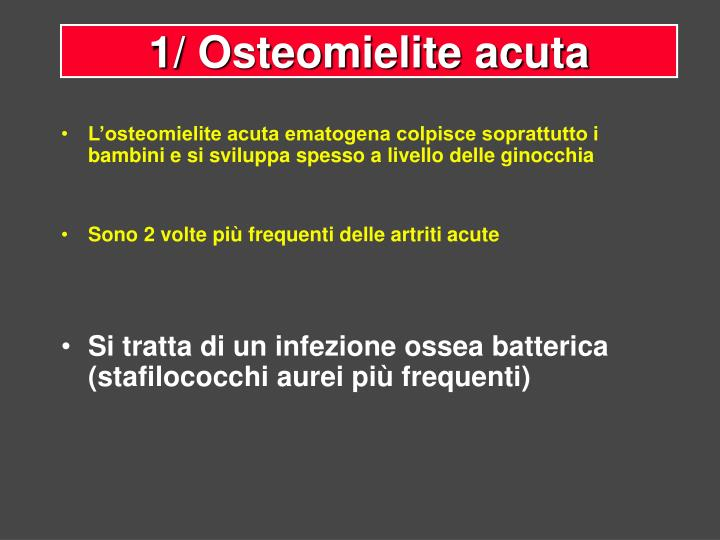 1/ Osteomielite acuta