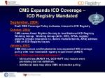 cms expands icd coverage icd registry mandated