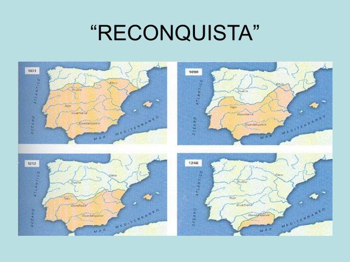 """""""RECONQUISTA"""""""