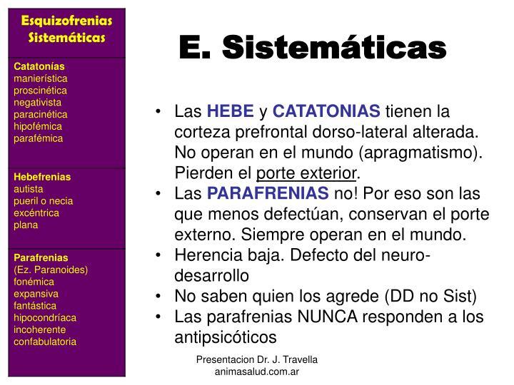 E. Sistemáticas