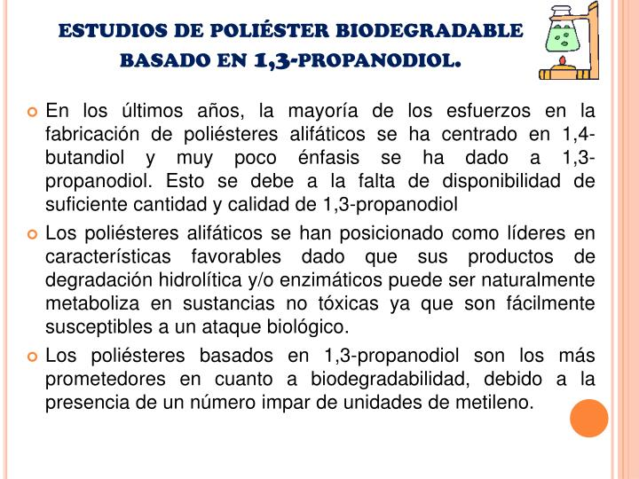 estudios de poliéster biodegradable basado en 1,3-propanodiol.