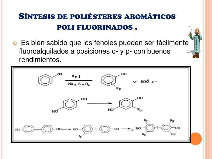 Síntesis de poliésteres aromáticos poli fluorinados .