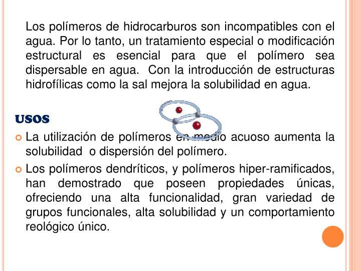 Los polímeros de hidrocarburos son incompatibles con el agua.Por lo tanto, un tratamiento especial o modificación estructural es esencial para que el polímero sea dispersable en agua. Con la introducción de estructuras hidrofílicas como la sal mejora la solubilidad en agua
