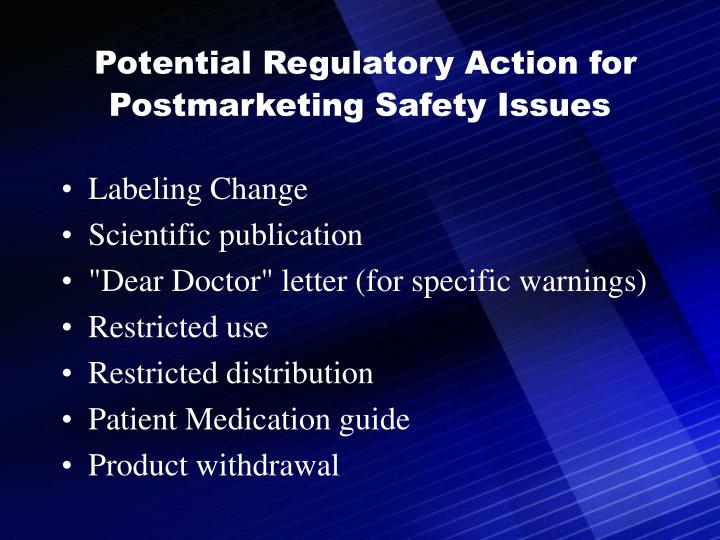Potential Regulatory Action for Postmarketing Safety Issues
