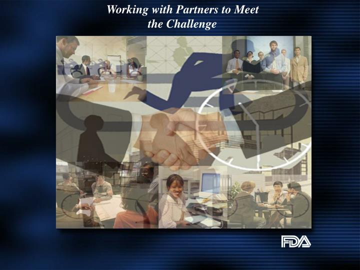 Working with Partners to Meet