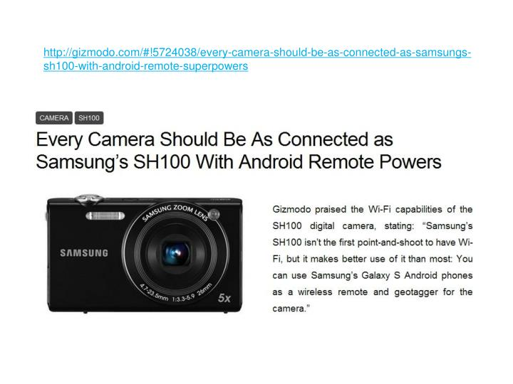 Http://gizmodo.com/#!5724038/every-camera-should-be-as-connected-as-samsungs-sh100-with-android-remo...