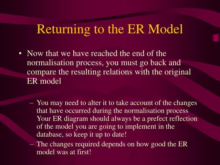 Returning to the ER Model