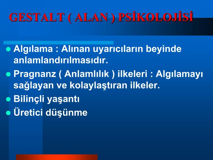 GESTALT ( ALAN ) PSİKOLOJİSİ