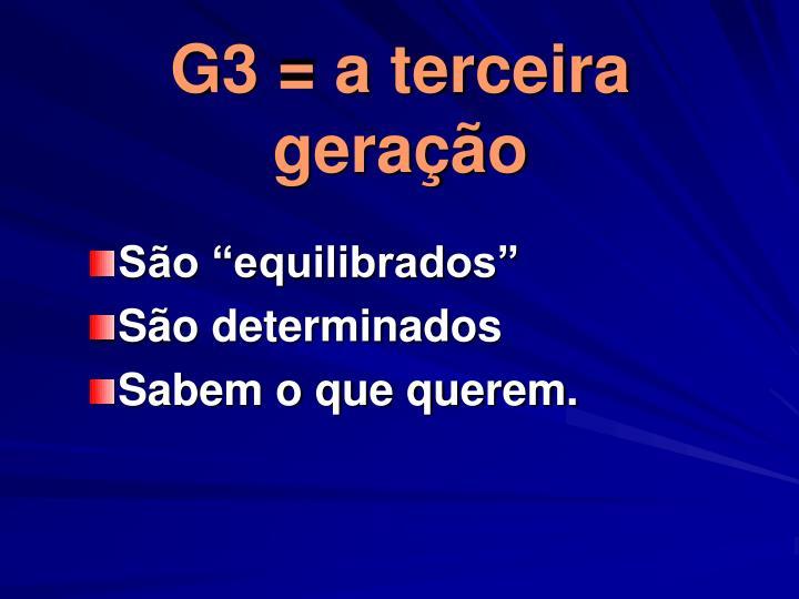 G3 = a terceira geração
