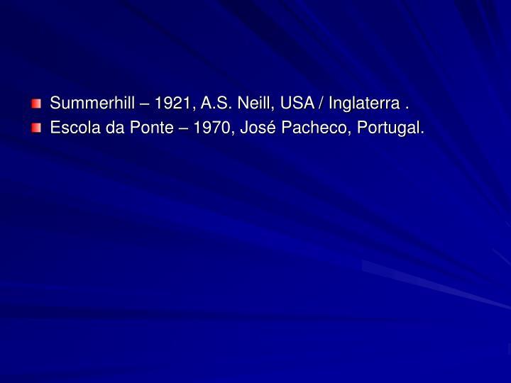Summerhill – 1921, A.S. Neill, USA / Inglaterra .