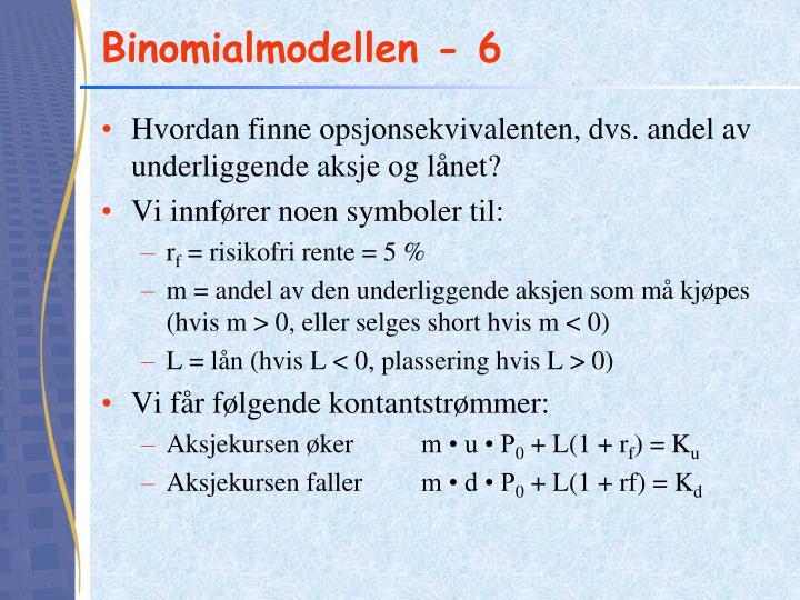 Binomialmodellen - 6
