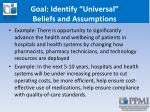 goal identify universal beliefs and assumptions