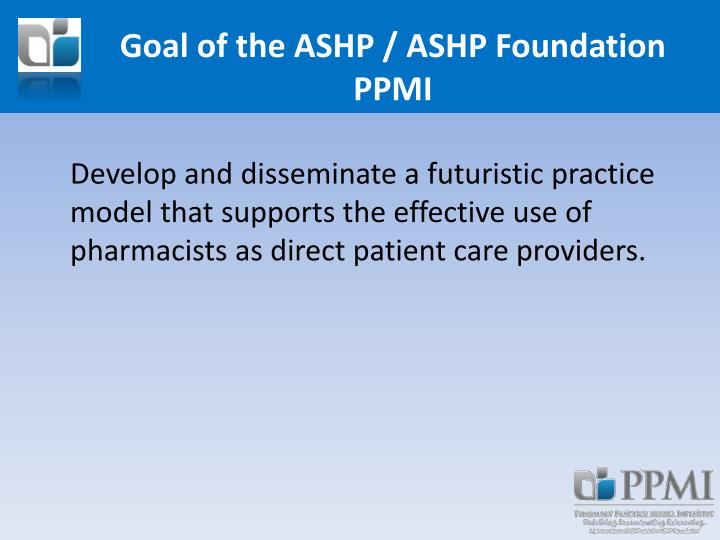 Goal of the ASHP / ASHP Foundation