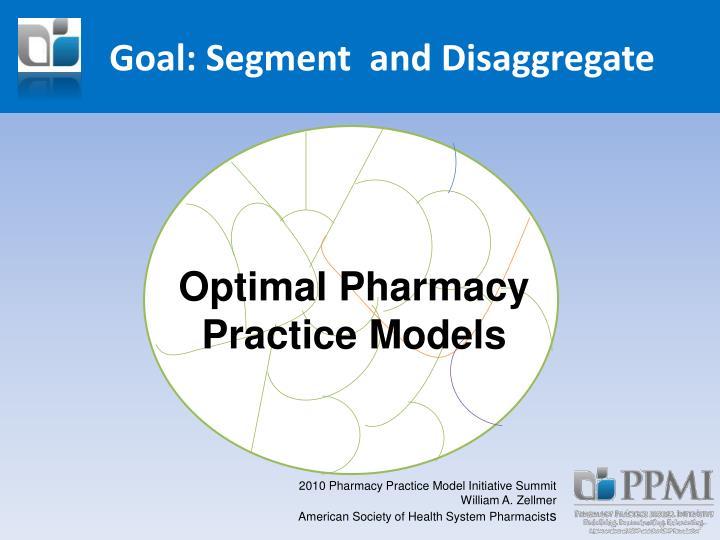 Goal: Segment  and Disaggregate