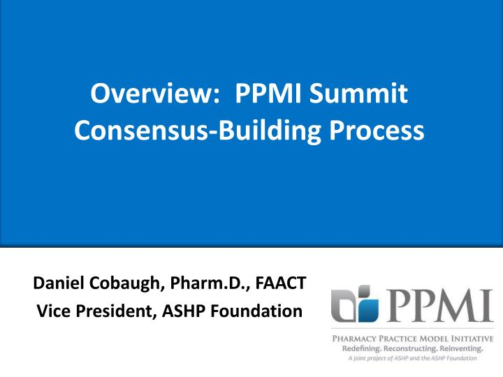 Overview:  PPMI Summit