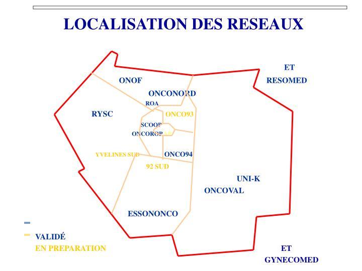 LOCALISATION DES RESEAUX