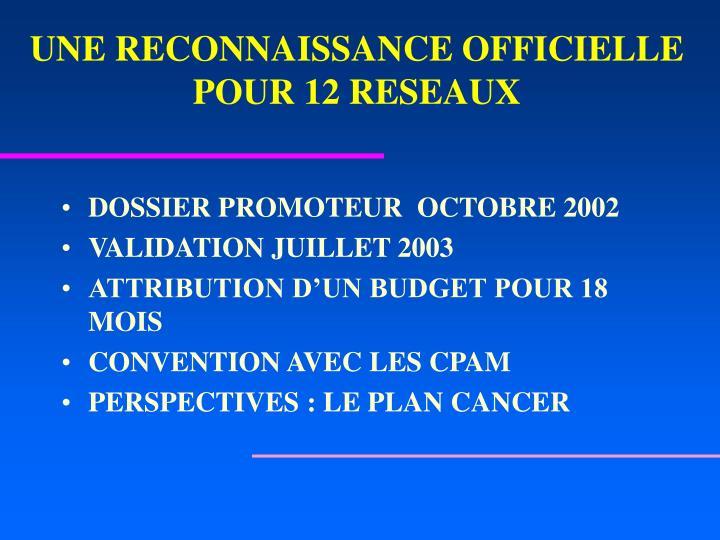 UNE RECONNAISSANCE OFFICIELLE POUR 12 RESEAUX