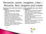 percevoir sentir imaginer cr er perceive feel imagine and create1