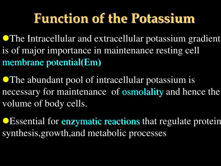 Function of the Potassium