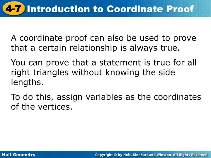 A coordinate proof can also be used to prove that a certain relationship is always true.