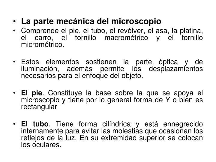 La parte mecánica del microscopio