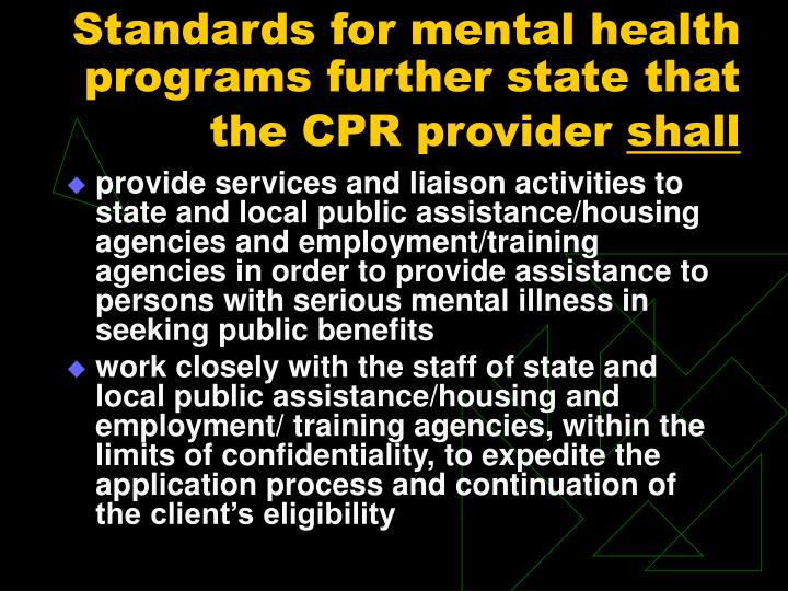 Standards for mental health programs further state that the CPR provider