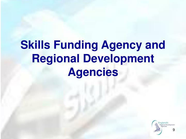 Skills Funding Agency and Regional Development Agencies