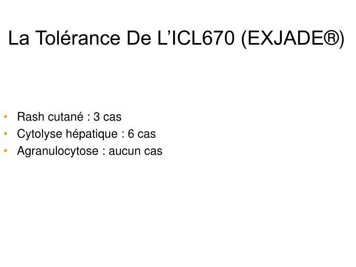 La Tolérance De L'ICL670 (EXJADE