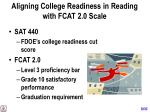 aligning college readiness in reading with fcat 2 0 scale