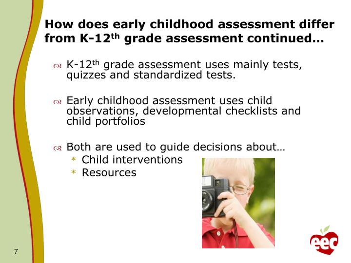 How does early childhood assessment differ from K-12