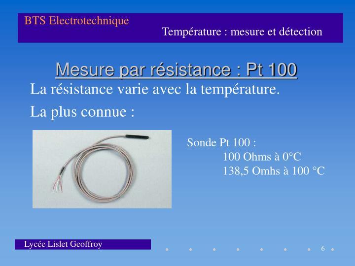 La résistance varie avec la température.