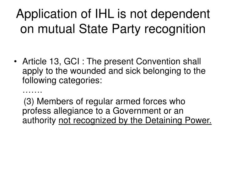 Application of IHL is not dependent on mutual State Party recognition