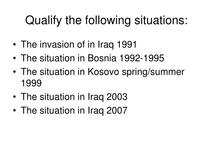 Qualify the following situations: