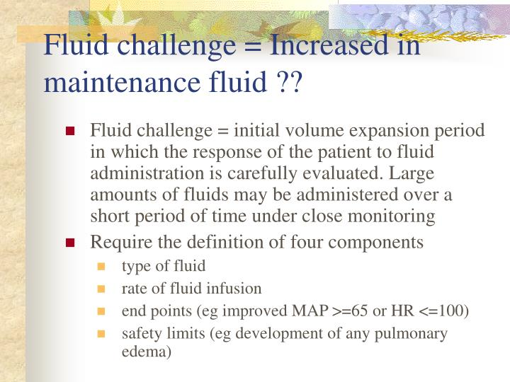 Fluid challenge = Increased in  maintenance fluid ??