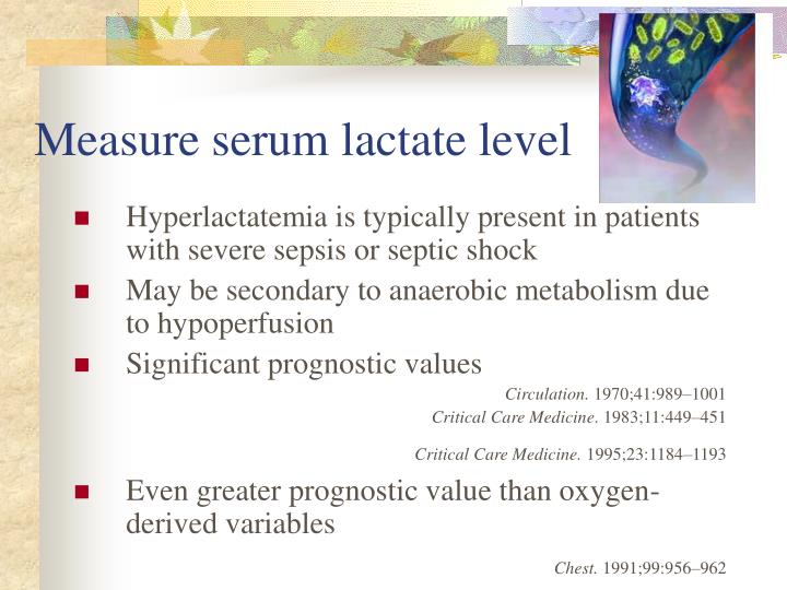 Measure serum lactate level