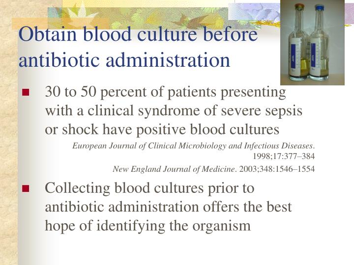 Obtain blood culture before antibiotic administration