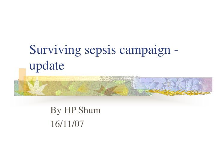 Surviving sepsis campaign update