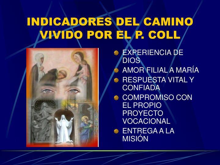 INDICADORES DEL CAMINO VIVIDO POR EL P. COLL